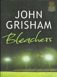 Bleachers:  John Grisham