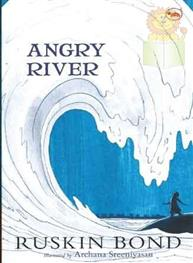 Angry River: Ruskin Bond