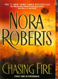 Chasing Fire: Nora Roberts