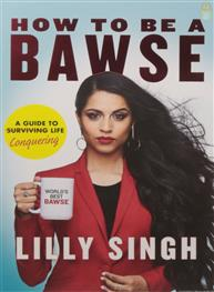 How to Be a Bawse: ..