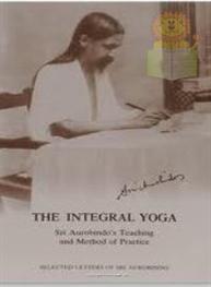 The Integral Yoga: ..