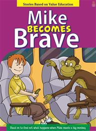 Mike Becomes Brave ..